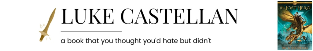 Luke Castellan || a book you thought you'd hate but didn't