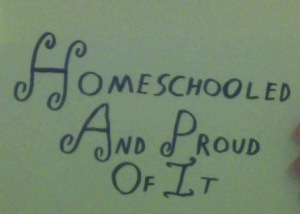 Homeschooled And Proud Of It