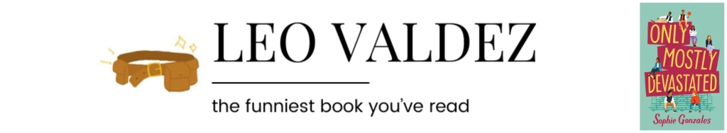 Leo Valdez || the funniest book you've read