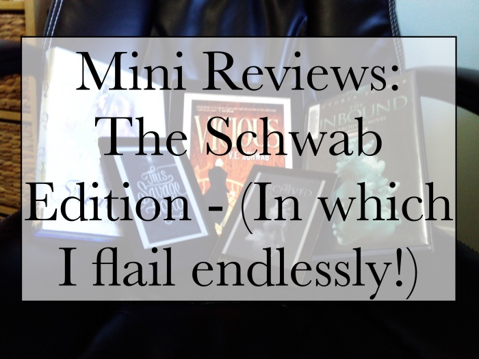 Mini Reviews: The Schwab Edition