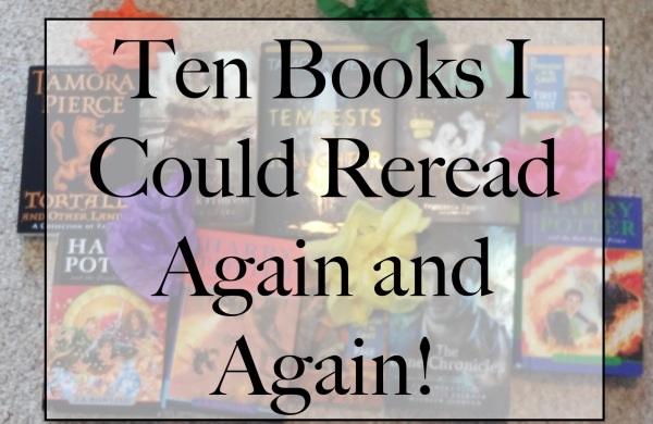 Ten Books I Could Reread Again and Again